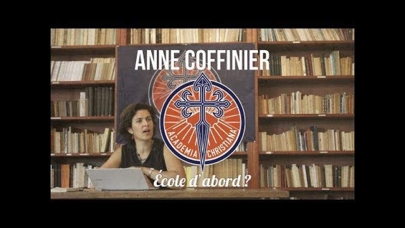 Anne Coffinier - École d'abord ?