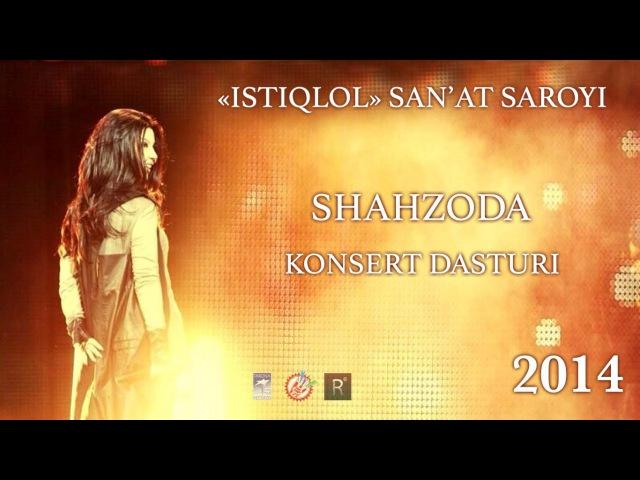 Shahzoda - Konsert dasturi 2014-yil | Шахзода - Концерт дастури 2014-йил