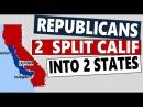 New California / CAL SPLIT INTO 2 STATES ??  Republicans hire BREXIT leaders to split California
