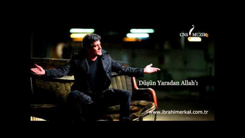 İbrahim ERKAL - Birlik Türküsü