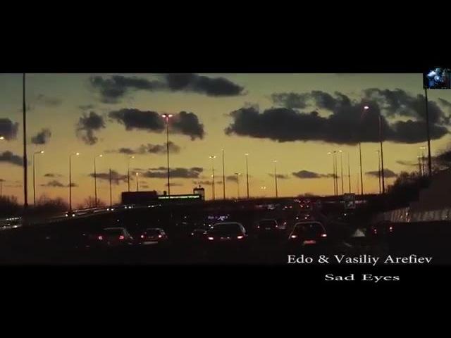 Edo ft. Vasili Arefiev - Грустные Глаза (Азнаур Cover)