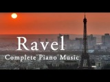 Ravel Complete Piano Music