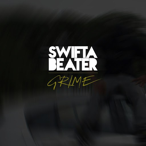 Swifta Beater альбом GRIME