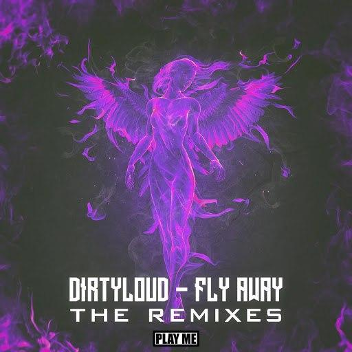 Dirtyloud альбом Fly Away - The Remixes