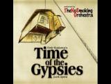 Time of The Gypsies - Emir Kusturica's punk opera - 2 часть  2007 Постановка Эмир Кустурица панк-опера  DVDRip