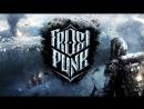 FrostPunk - Зима близко
