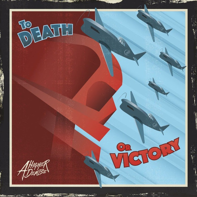 A Higher Demise - To Death or Victory [EP] (2017)
