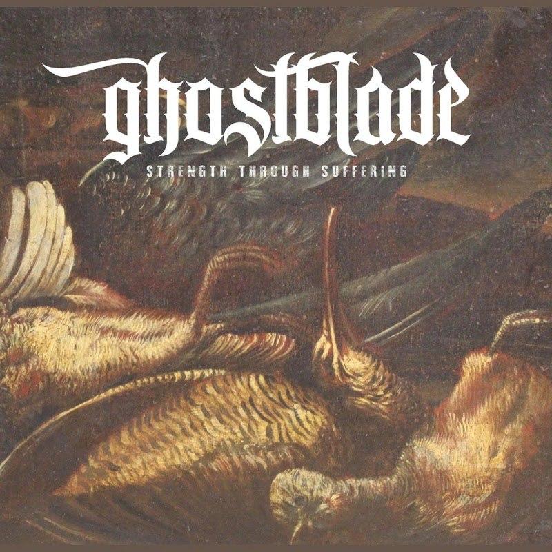 Ghostblade - Strength Through Suffering [EP] (2017)