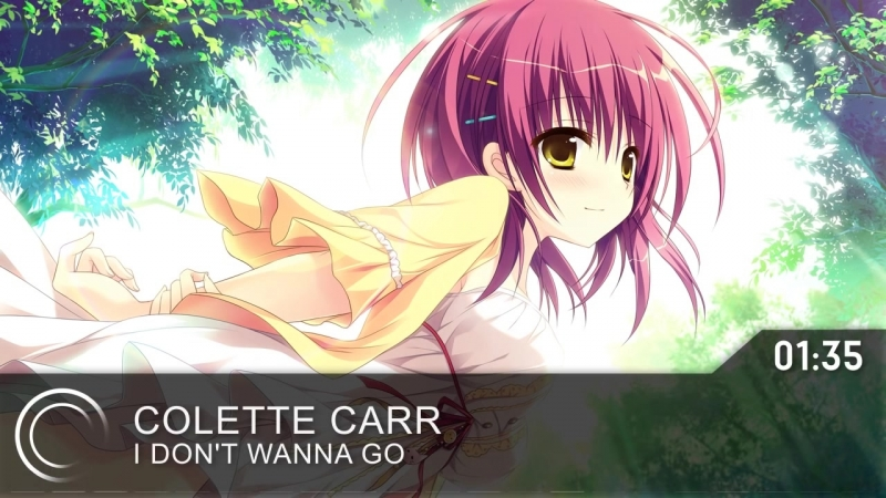 Colette Carr - I Dont Wanna Go