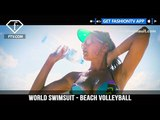 World Swimsuit - Beach Volleyball with the Worlds Top Bikini Models | FashionTV | FTV