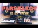 Parshakov in da music Episode 3 drumandbass dubstep house hiphop