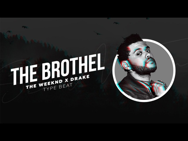 FREE The Weeknd x Drake Type Beat The Brothel