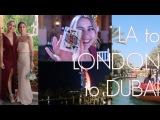 LA to London to Dubai (oh my)