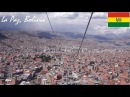 South America: Riding a Cable Car in LA PAZ, BOLIVIA Wandering in the City