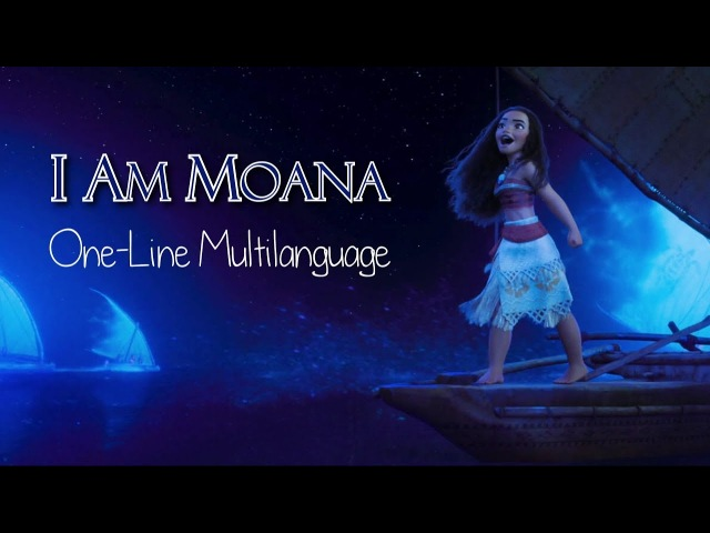 I Am Moana | One-Line Multilanguage with ST | 46 languages (I think)
