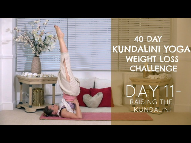 Day 11: Raising the Kundalini - The 40 Day Kundalini Yoga Weight Loss Challenge w/ Mariya