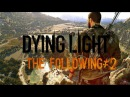 Dying Light : The Following 2. Погоня в дамбе.