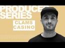 Producer Series: HOW TO MAKE BEATS LIKE CLAMS CASINO