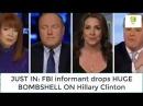 JUST IN: FBI informant drops HUGE BȮMBṢHĖLL ON Hillary Clinton