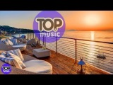 Summer Emotions Chillout Top Music Relaxing Chill out Lounge Mix Feeling Best Remixes