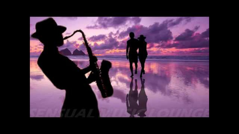 SMOOTH JAZZ SAXOPHONE PASSION RELAXING ROMANTIC INSTRUMENTAL MUSIC 2018