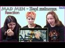 Реакция на Mad Men - Бері жақында Казахская группа MV Reaction