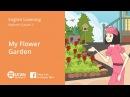 Learn English Listening | Beginner: Lesson 3. My Flower Garden