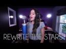 Rewrite The Stars Zac Efron Zendaya Jason Chen x Cathy Nguyen Cover