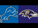 Week 13 / 03.12.2017 / Detroit Lions @ Baltimore Ravens