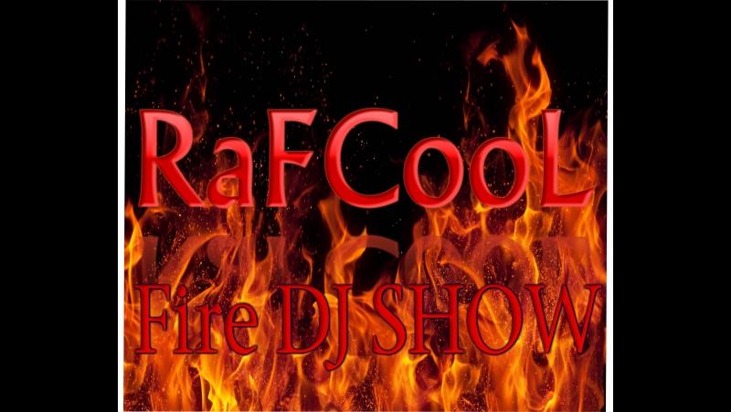DJRaFCooL (Fire DJ Show) .Saxar Club. Best RaFCooL Project.