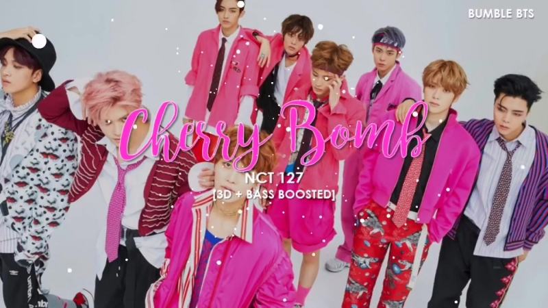 [3DBASS BOOSTED] NCT 127 - CHERRY BOMB - bumble.bts
