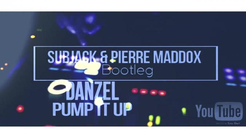 Danzel - Pump It Up (Subjack Pierre Maddox Bootleg) [2k17] (vk.com/vidchelny)
