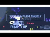 Danzel - Pump It Up (Subjack Pierre Maddox Bootleg) 2k17 (httpsvk.comvidchelny)