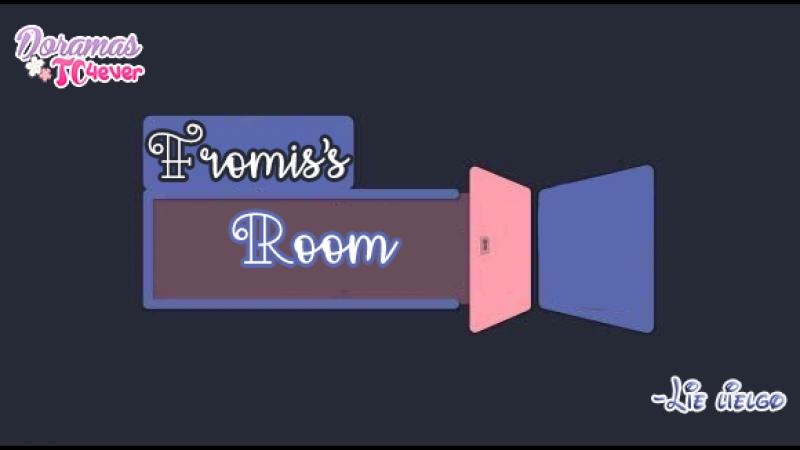 Fromiss Room EP 0 Introducción DoramasTC4ever