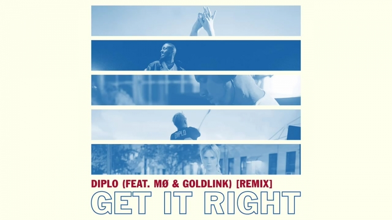 Diplo - Get It Right (Feat. Mø Goldlink) [2018 Remix] (Official Audio)