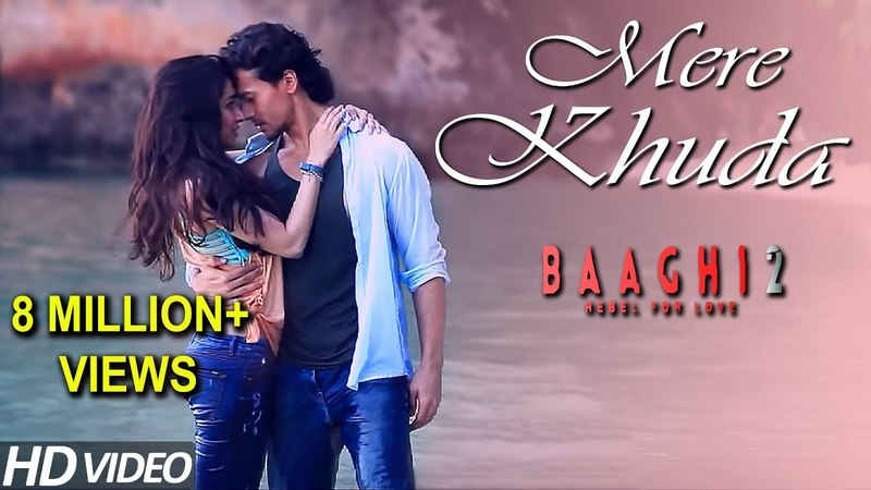 Mere Khuda (Video Song)   Baaghi 2   Tiger Shroff , Disha Patani