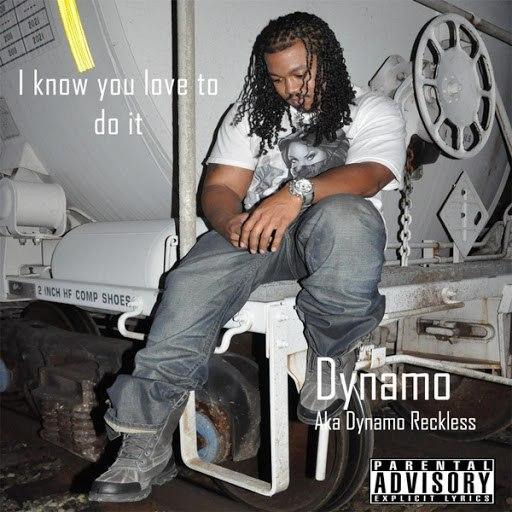 Dynamo альбом I Know You Love to Do It