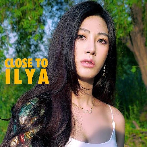 Ilya альбом Close to