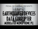 EarthQuaker Devices Data Corrupter Modulated Monophonic Harmonizing PLL Effects Pedal Demo Video