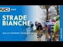 2018 UCI Women's WorldTour – Strade Bianche – Highlights