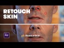 5 Simple Steps for Retouching Skin in After Effects |
