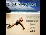 DMC MaXX FlasH - OSMIUM Tropical-DEEP House 2018 vol. 8