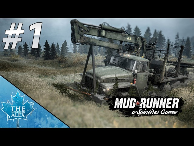 Spintires: Mud★Runner 1 - Time to get muddy ! - *SPONSORED VIDEO*