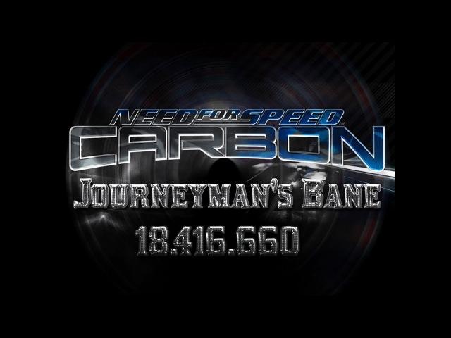 NFS Carbon Drift \ Journeyman's Bane \ 18.416.660 [Beaten]