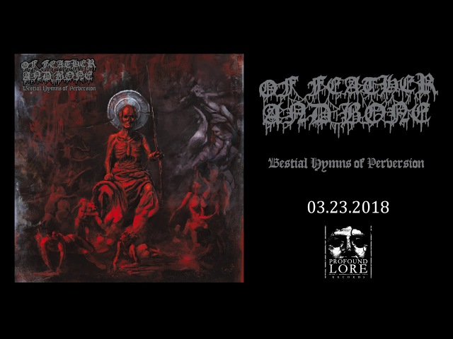 OF FEATHER AND BONE - Lust For Torment (2018, ПРЕМЬЕРА)