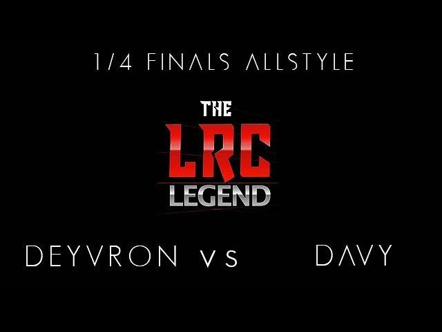 DEYVRON vs DAVY   1/4 FINAL ALLSTYLE   LRC LEGEND