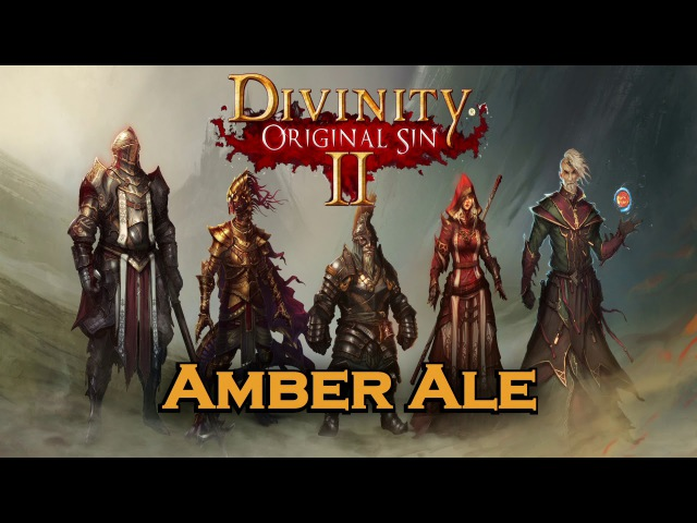 Divinity Original Sin 2 OST 18 Amber Ale
