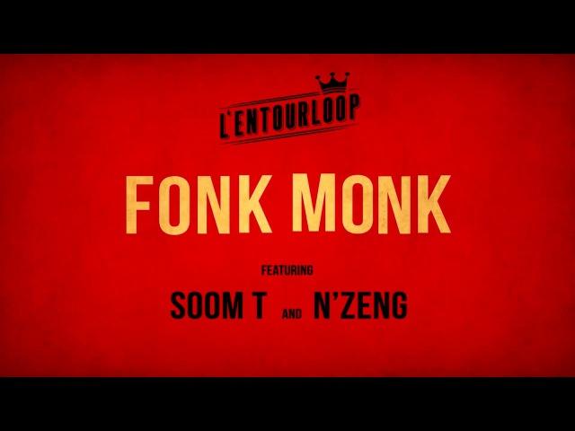 L'ENTOURLOOP Ft. Soom T N'Zeng - Fonk Monk (Official Audio)