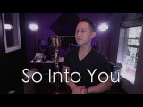 So Into You - Tamia Jason Chen Cover