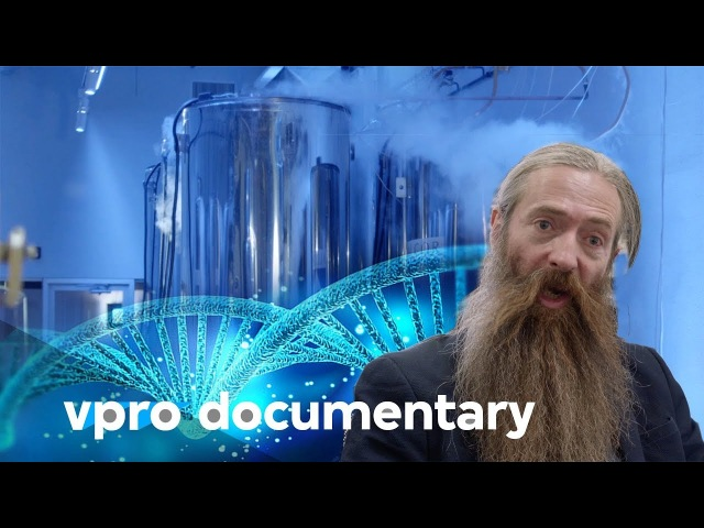 Becoming immortal - (VPRO documentary - 2018)